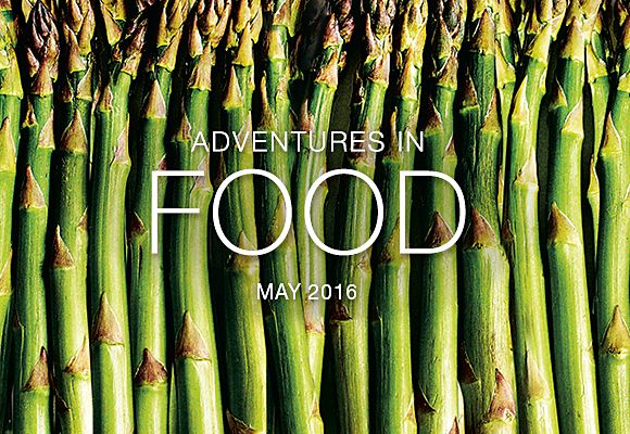 May's seasonal selections from Adventures in Food
