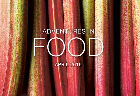 April's seasonal selections from Adventures in Food